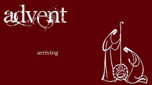 Arriving-advent